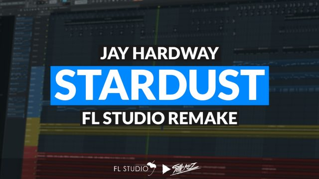 """Featured image for """"Jay Hardway – Stardust (FL Studio Remake)"""""""