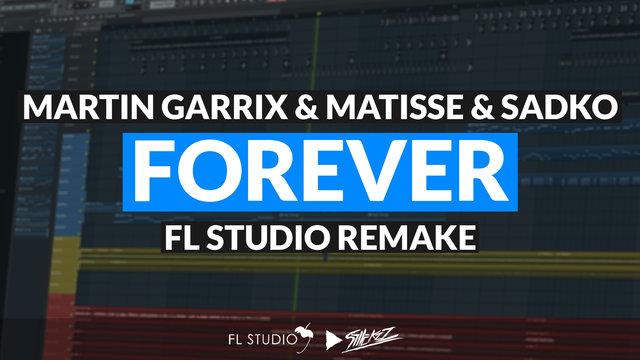 "Featured image for ""Martin Garrix & Matisse & Sadko – Forever (FL Studio Remake)"""