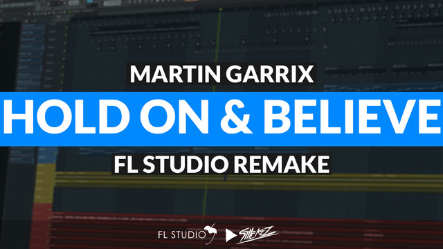 "Featured image for ""Martin Garrix – Hold On & Believe (FL Studio Remake)"""