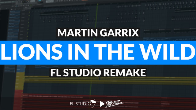 """Featured image for """"Martin Garrix & Third Party – Lions In The Wild (FL Studio Remake)"""""""