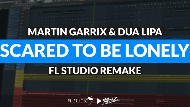 """Featured image for """"Martin Garrix & Dua Lipa – Scared To Be Lonely (FL Studio Remake)"""""""