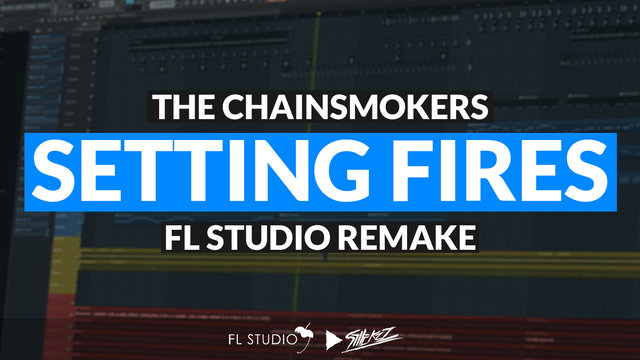 """Featured image for """"The Chainsmokers ft. XYLØ – Setting Fires (FL Studio Remake)"""""""