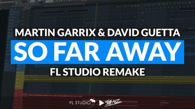 "Featured image for ""Martin Garrix & David Guetta – So Far Away (FL Studio Remake)"""